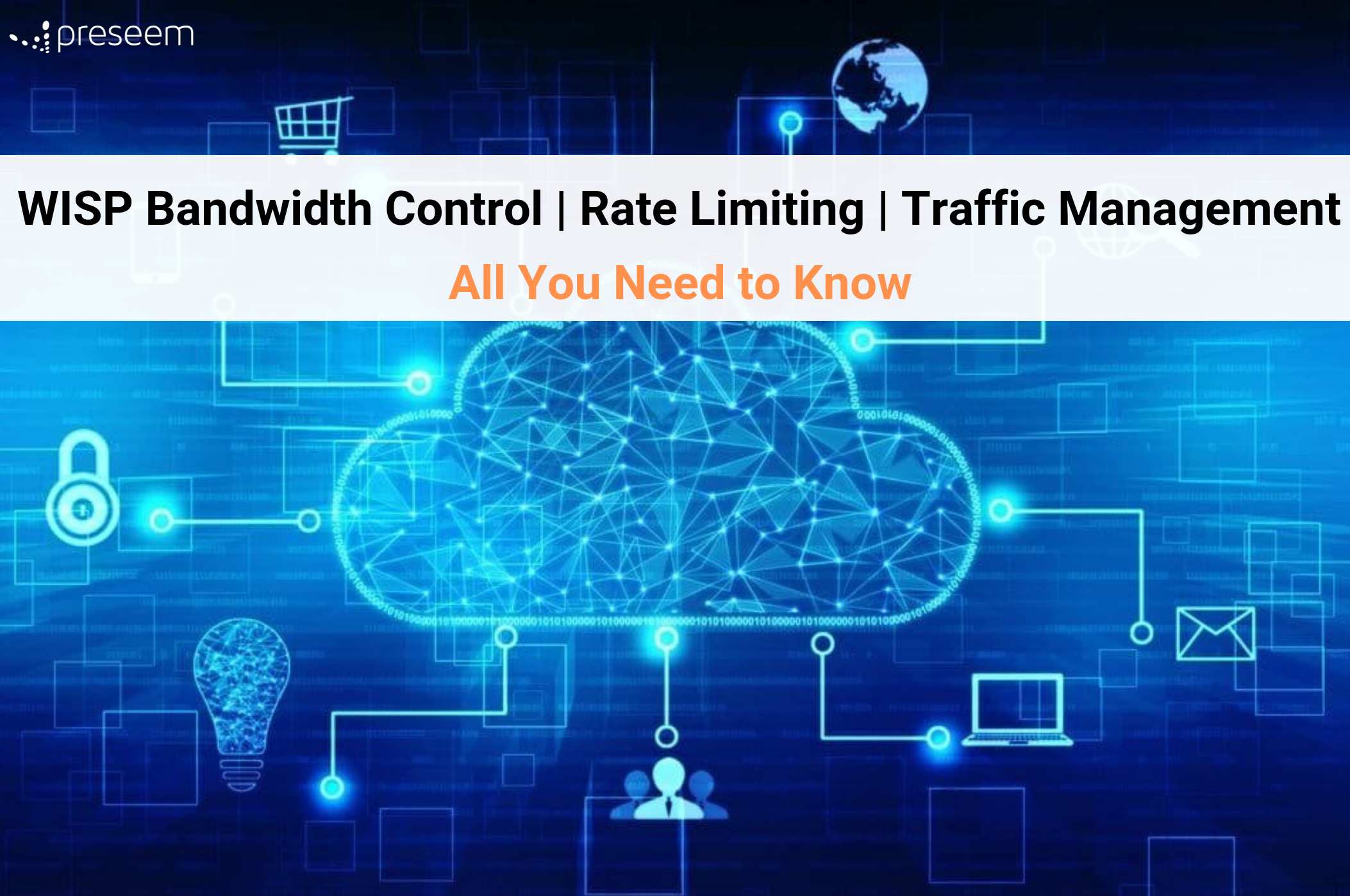 WISP Bandwidth Control | Rate Limiting | Traffic Management – All You Need to Know
