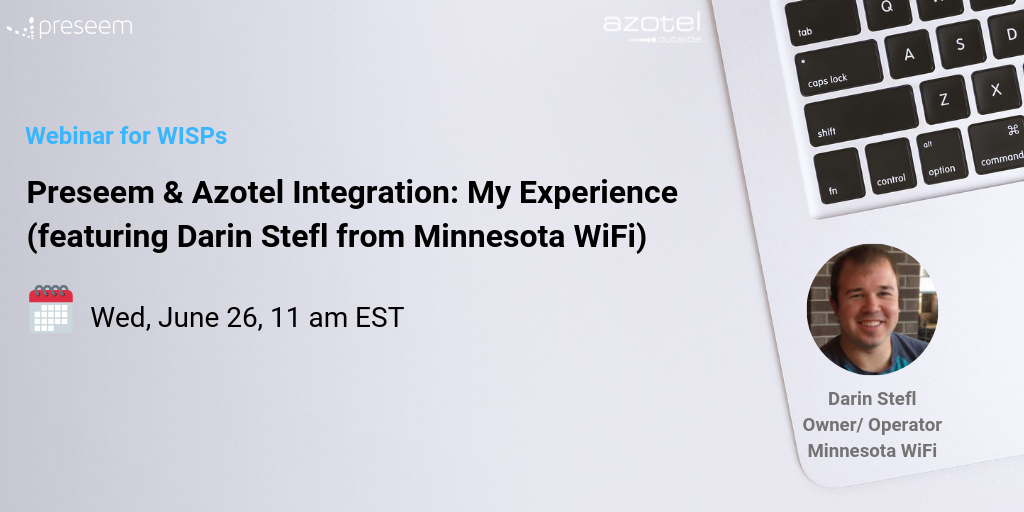 Preseem & Azotel Promotional image describing upcoming Webinar for WISPs featuring Darin Stefl from Minnesota WiFi.