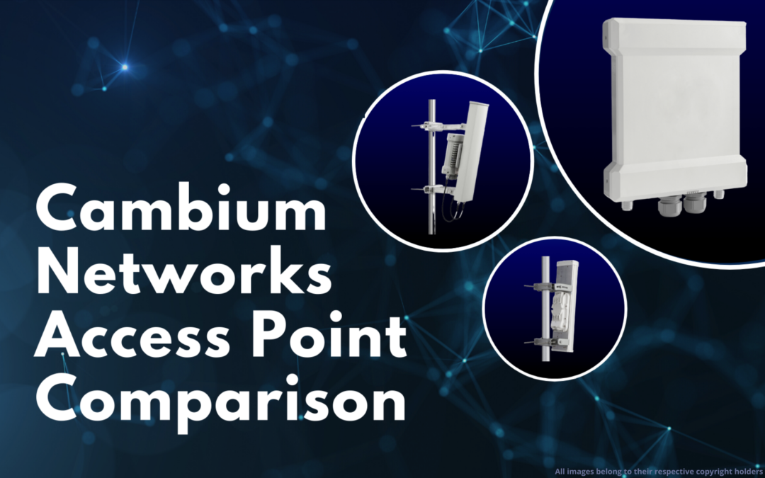 Cambium Networks Access Point Comparison: Evaluating the PMP 450, PMP 450m, and PMP 450i