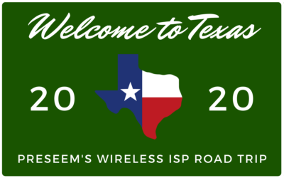 Preseem's 2020 Wireless ISP Texas Road Trip