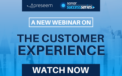 Preseem + Sonar Success Series on The Customer Experience | Watch Now