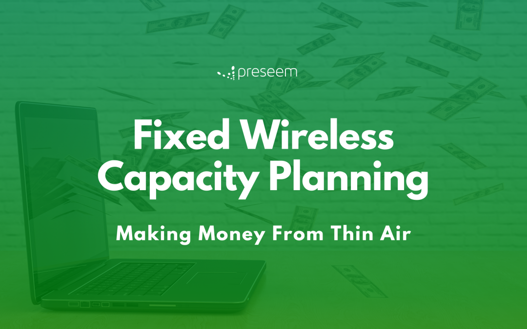 Fixed Wireless Capacity Planning Making Money From Thin Air